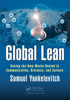 Global Lean: Seeing the New Waste Rooted in Communication, Distance, and Culture, 1st Edition (Paperback) book cover
