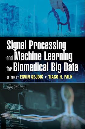 Signal Processing and Machine Learning for Biomedical Big Data: 1st Edition (Hardback) book cover