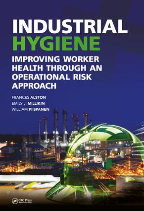 Industrial Hygiene: Improving Worker Health through an Operational Risk Approach, 1st Edition (Hardback) book cover