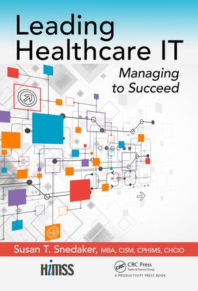 Leading Healthcare IT: Managing to Succeed, 1st Edition (Hardback) book cover