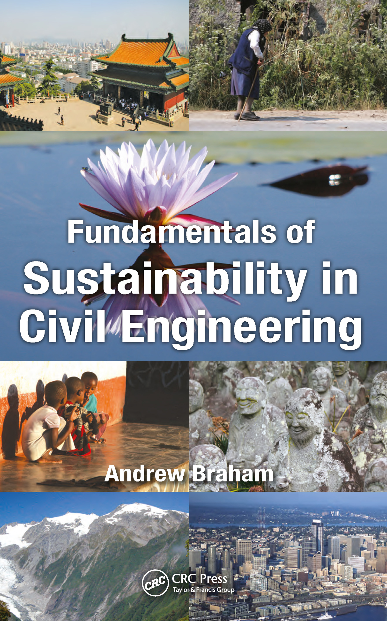 Fundamentals of Sustainability in Civil Engineering: 1st Edition (Hardback) book cover