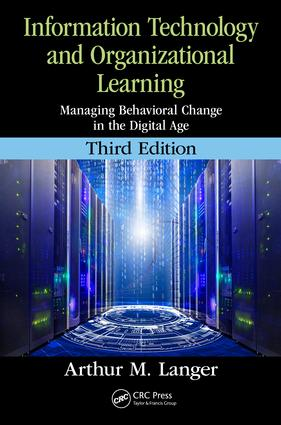 Information Technology and Organizational Learning: Managing Behavioral Change in the Digital Age, 3rd Edition (Paperback) book cover
