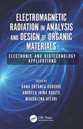 Electromagnetic Radiation in Analysis and Design of Organic Materials: Electronic and Biotechnology Applications, 1st Edition (Hardback) book cover
