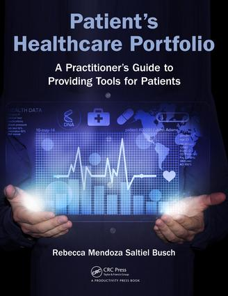 Patient's Healthcare Portfolio: A Practitioner's Guide to Providing Tool for Patients, 1st Edition (Paperback) book cover