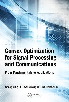 Convex Optimization for Signal Processing and Communications: From Fundamentals to Applications, 1st Edition (Hardback) book cover