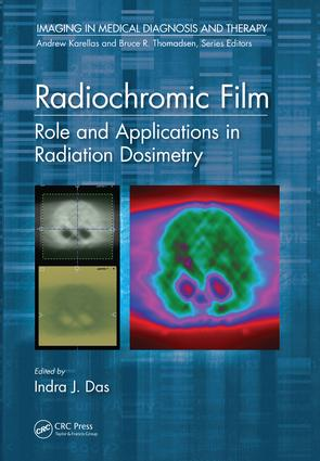 Radiochromic Film: Role and Applications in Radiation Dosimetry book cover