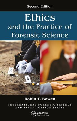Ethics and the Practice of Forensic Science: 2nd Edition (Hardback) book cover