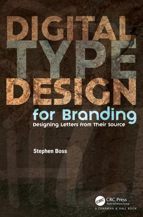 Digital Type Design for Branding: Designing Letters from Their Source, 1st Edition (Paperback) book cover