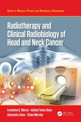 Radiotherapy and Clinical Radiobiology of Head and Neck Cancer: 1st Edition (Hardback) book cover