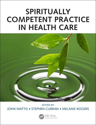 Spiritually Competent Practice in Health Care: 1st Edition (Paperback) book cover