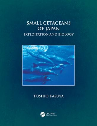 Small Cetaceans of Japan: Exploitation and Biology, 1st Edition (Hardback) book cover
