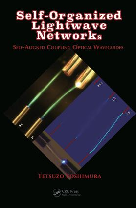 Self-Organized Lightwave Networks: Self-Aligned Coupling Optical Waveguides, 1st Edition (Paperback) book cover