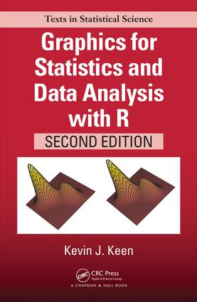 Graphics for Statistics and Data Analysis with R: 2nd Edition (Hardback) book cover