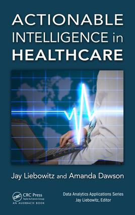 Actionable Intelligence in Healthcare: 1st Edition (Hardback) book cover