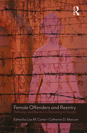 Female Offenders and Reentry: Pathways and Barriers to Returning to Society, 1st Edition (Hardback) book cover