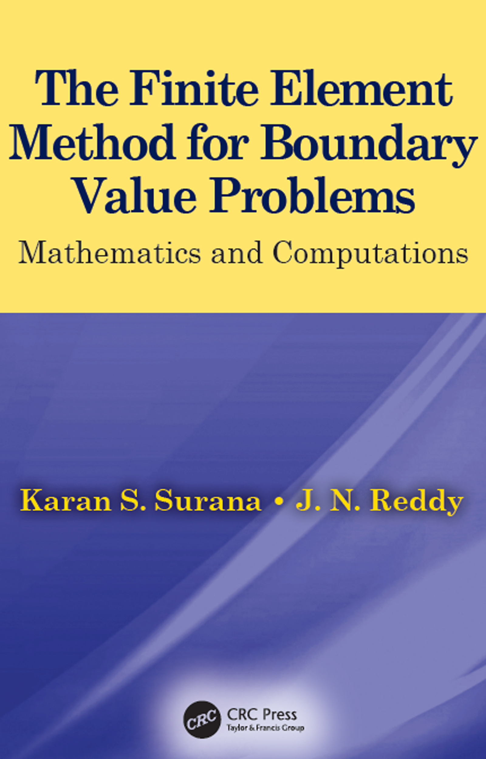 The Finite Element Method for Boundary Value Problems: Mathematics and Computations book cover