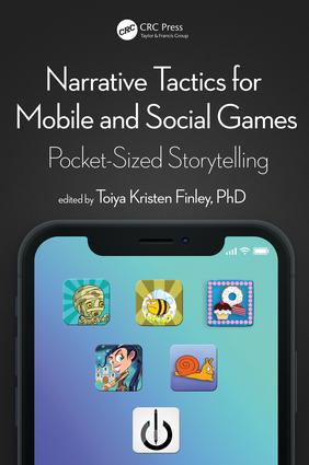 Narrative Tactics for Mobile and Social Games: Pocket-Sized Storytelling, 1st Edition (Paperback) book cover