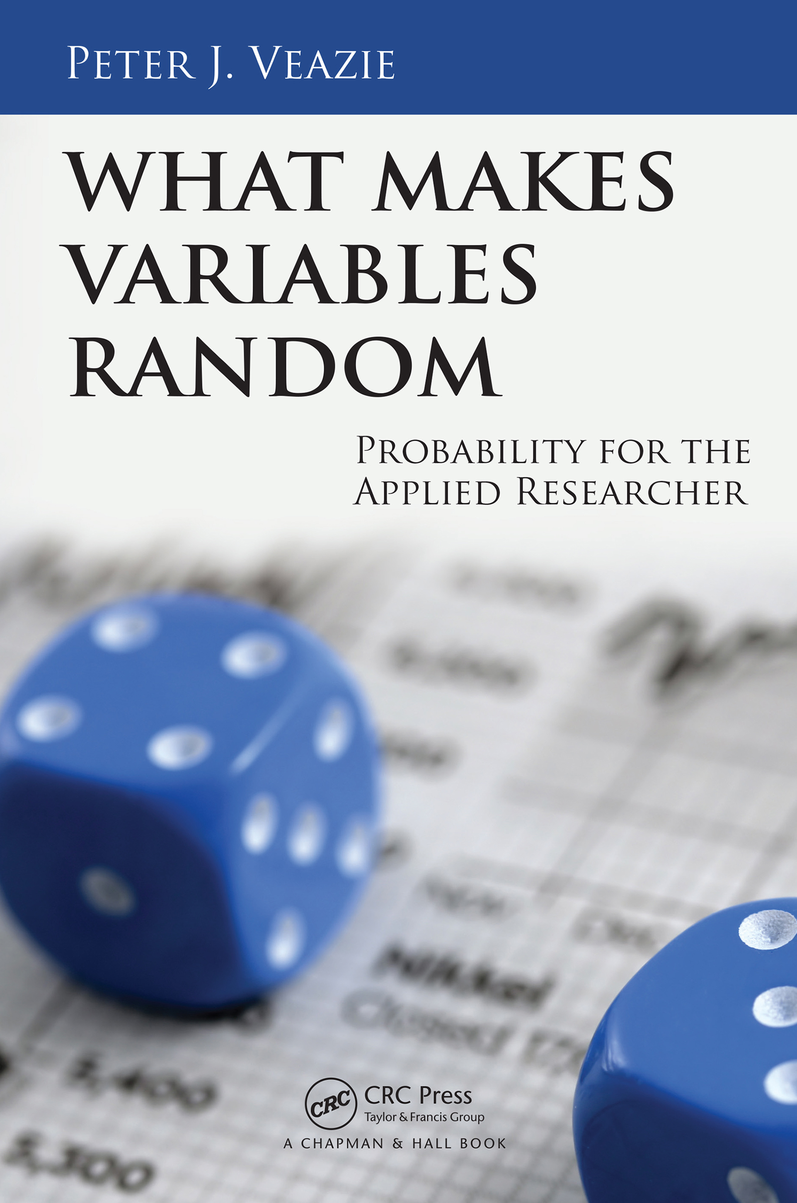 What Makes Variables Random: Probability for the Applied Researcher, 1st Edition (Hardback) book cover