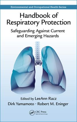Handbook of Respiratory Protection: Safeguarding Against Current and Emerging Hazards, 1st Edition (e-Book) book cover