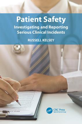 Patient Safety: Investigating and Reporting Serious Clinical Incidents, 1st Edition (Paperback) book cover