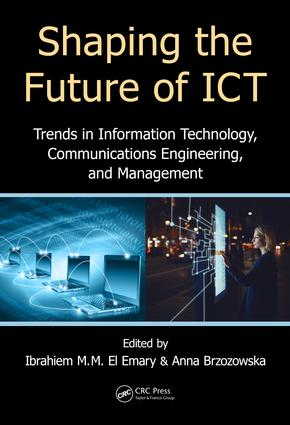 Shaping the Future of ICT: Trends in Information Technology, Communications Engineering, and Management, 1st Edition (Hardback) book cover