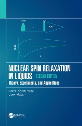 Nuclear Spin Relaxation in Liquids: Theory, Experiments, and Applications, Second Edition, 2nd Edition (Hardback) book cover