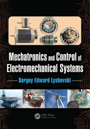 Mechatronics and Control of Electromechanical Systems: 1st Edition (Hardback) book cover