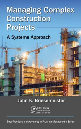 Managing Complex Construction Projects: A Systems Approach, 1st Edition (Hardback) book cover