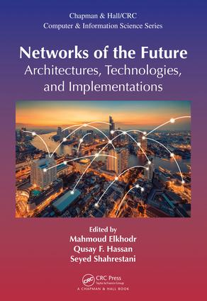 Networks of the Future: Architectures, Technologies, and Implementations, 1st Edition (Hardback) book cover