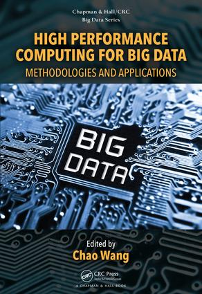 High Performance Computing for Big Data: Methodologies and Applications, 1st Edition (Hardback) book cover