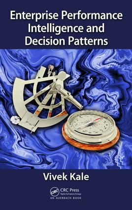Enterprise Performance Intelligence and Decision Patterns: 1st Edition (Hardback) book cover