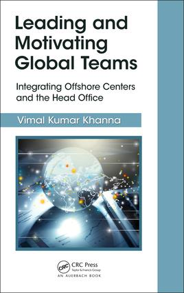 Leading and Motivating Global Teams: Integrating Offshore Centers and the Head Office book cover