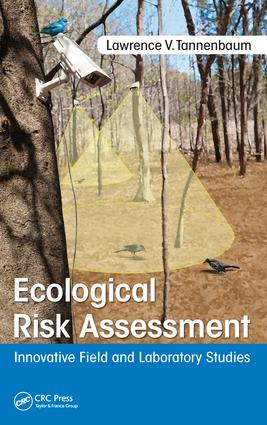 Ecological Risk Assessment: Innovative Field and Laboratory Studies, 1st Edition (Hardback) book cover