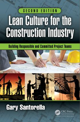 Lean Culture for the Construction Industry: Building Responsible and Committed Project Teams, Second Edition, 2nd Edition (Hardback) book cover