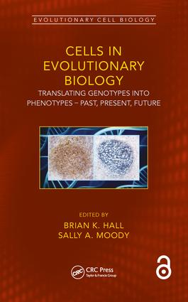 Cells in Evolutionary Biology: Translating Genotypes into Phenotypes - Past, Present, Future, 1st Edition (Hardback) book cover