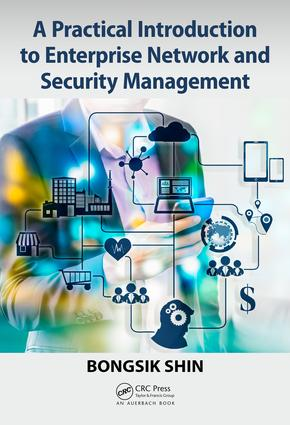 A Practical Introduction to Enterprise Network and Security Management: 1st Edition (Hardback) book cover