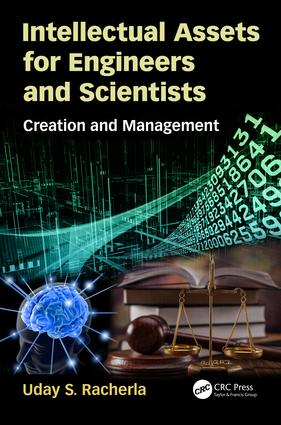 Intellectual Assets for Engineers and Scientists: Creation and Management, 1st Edition (Paperback) book cover
