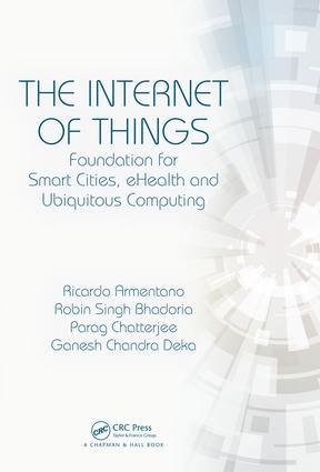 The Internet of Things: Foundation for Smart Cities, eHealth, and Ubiquitous Computing, 1st Edition (Hardback) book cover