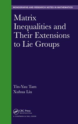 Matrix Inequalities and Their Extensions to Lie Groups: 1st Edition (Hardback) book cover