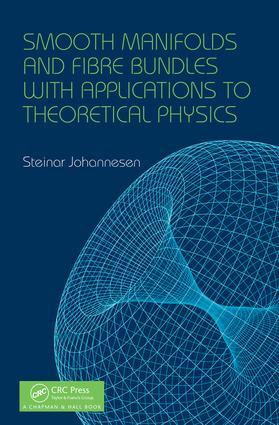 Smooth Manifolds and Fibre Bundles with Applications to Theoretical Physics: 1st Edition (Hardback) book cover