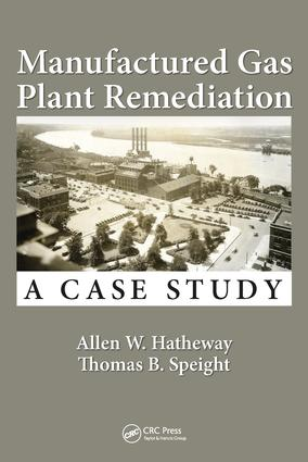 Manufactured Gas Plant Remediation: A Case Study, 1st Edition (Hardback) book cover