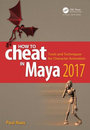 How to Cheat in Maya 2017: Tools and Techniques for Character Animation book cover