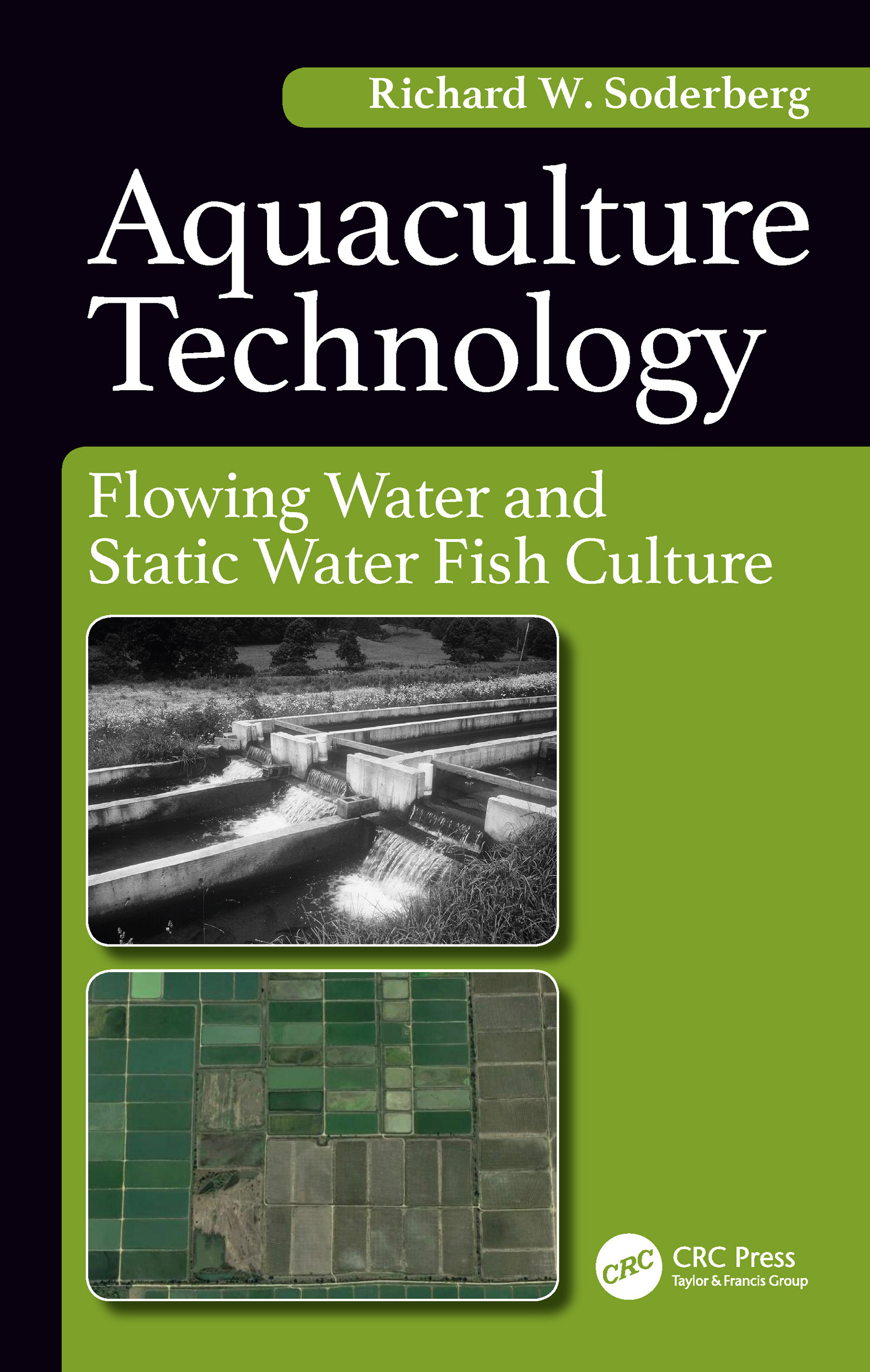 Aquaculture Technology: Flowing Water and Static Water Fish Culture, 1st Edition (Hardback) book cover