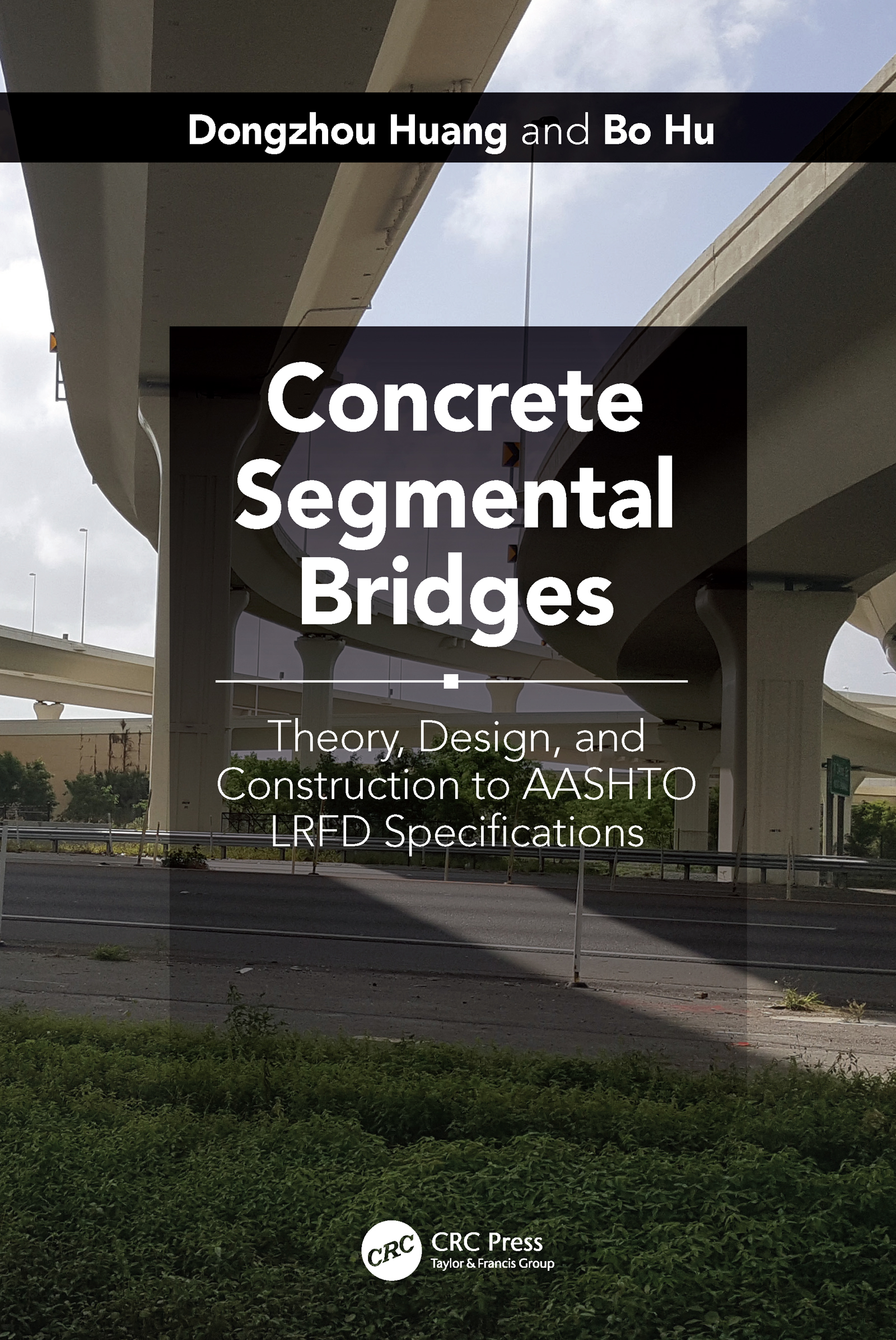 Concrete Segmental Bridges: Theory, Design, and Construction to AASHTO LRFD Specifications book cover