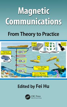 Magnetic Communications: From Theory to Practice: 1st Edition (Hardback) book cover