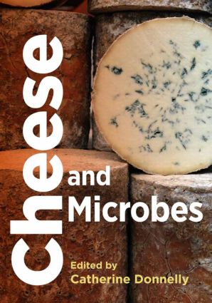 Cheese and Microbes: 1st Edition (Hardback) book cover