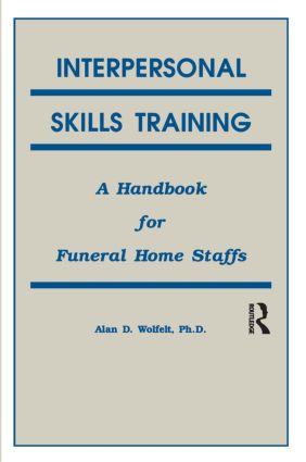 Interpersonal Skills Training: A Handbook for Funeral Service Staffs (Paperback) book cover