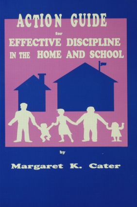 Action Guide For Effective Discipline In The Home And School