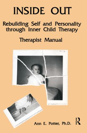 Inside Out: Rebuilding Self And Personality Through Inner Child Therapy, 1st Edition (Paperback) book cover