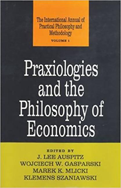 Praxiologies and the Philosophy of Economics: 1st Edition (Hardback) book cover